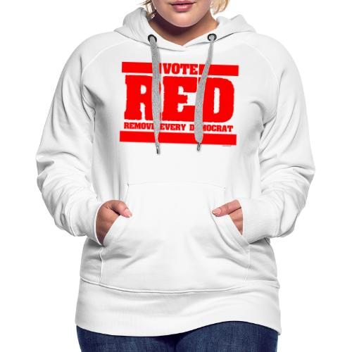 Remove every Democrat - Women's Premium Hoodie