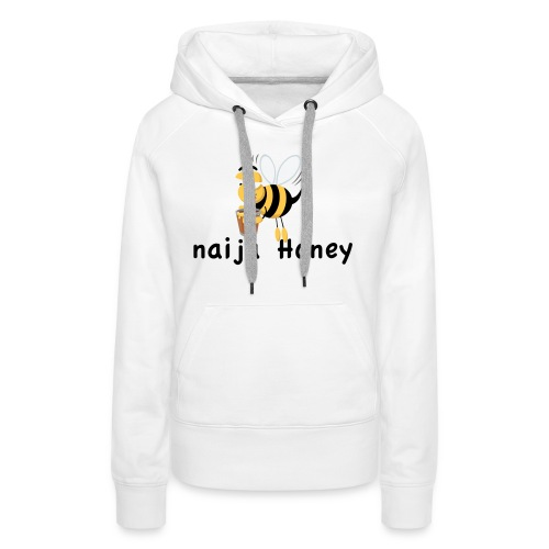 naija honey... - Women's Premium Hoodie