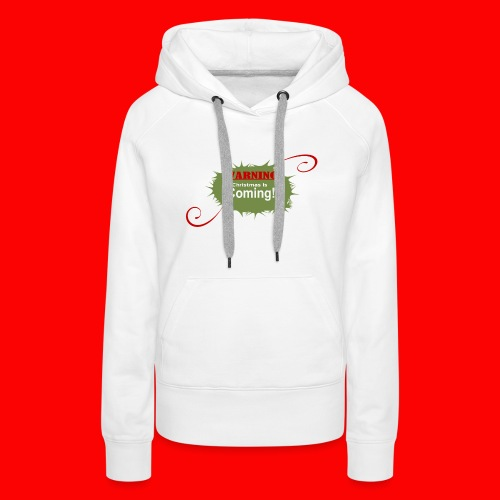 Christmas_is_Coming - Women's Premium Hoodie