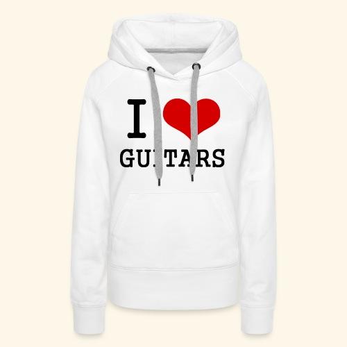 I love guitars - Women's Premium Hoodie