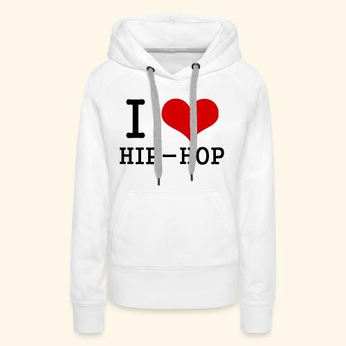 I love Hip-Hop - Women's Premium Hoodie