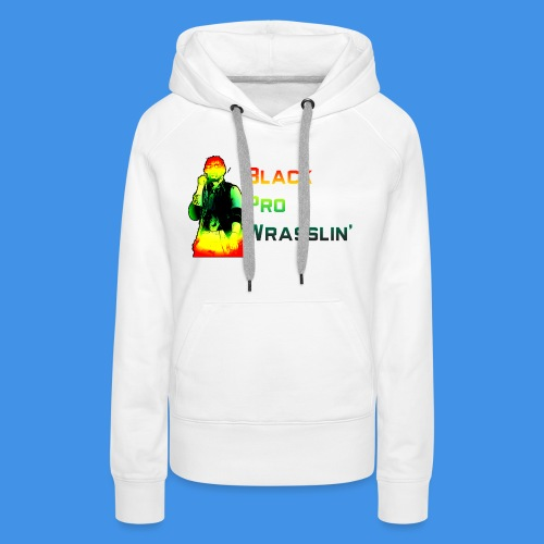 Black Pro Wrasslin - Women's Premium Hoodie