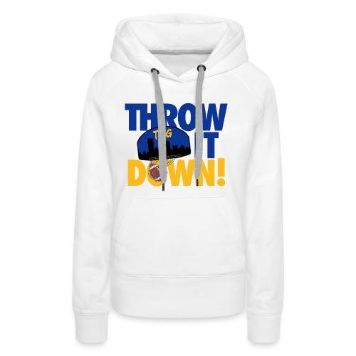 Throw it Down - Women's Premium Hoodie