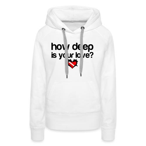 How Deep is your Love - Women's Premium Hoodie