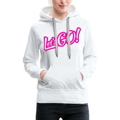 Let's GO!   Simple Minimal Hot Pink Design - Women's Premium Hoodie