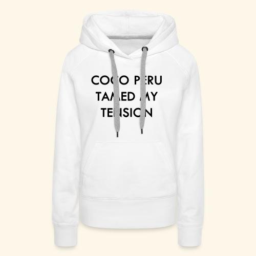 Coco Peru Tamed My Tension - Women's Premium Hoodie