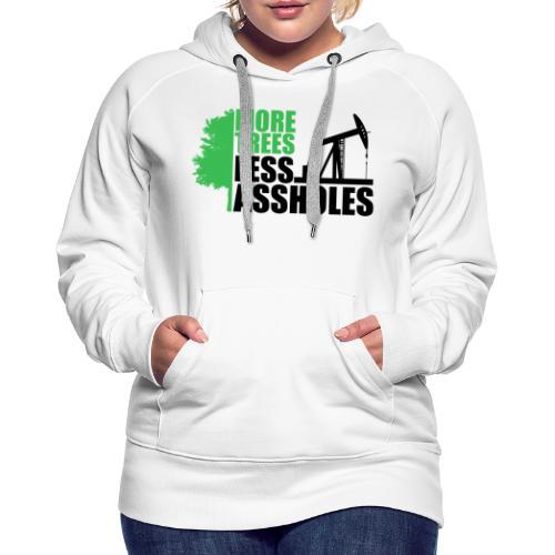 More Trees Less Assholes - Women's Premium Hoodie