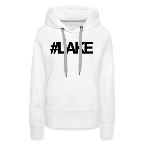 #Lake - Women's Premium Hoodie