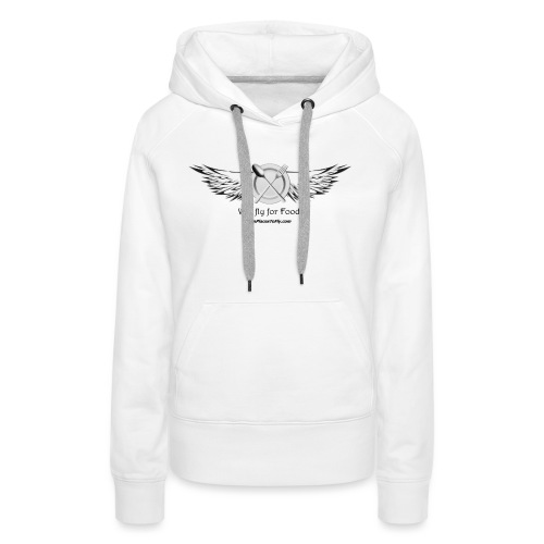 Will fly for Food! - Women's Premium Hoodie