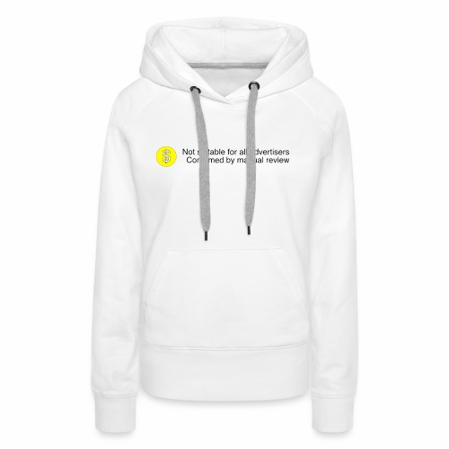 Not $uitable For All Advertisers - Women's Premium Hoodie