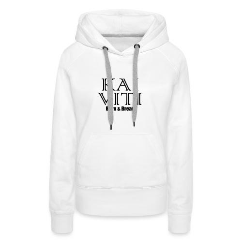 Kai Viti Born Bread - Women's Premium Hoodie