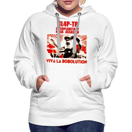 Claptrap Viva la Robolution - Women's Premium Hoodie