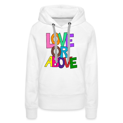 Love or Above - Women's Premium Hoodie