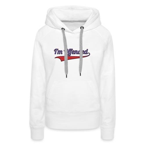 Women's IM OFFENDED T-shirt - Women's Premium Hoodie