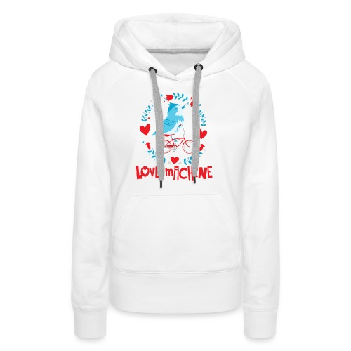Cute Love Machine Bird - Women's Premium Hoodie