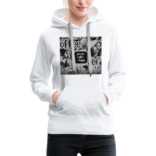 You and Me Coffee Happy T-Shirt - Women's Premium Hoodie