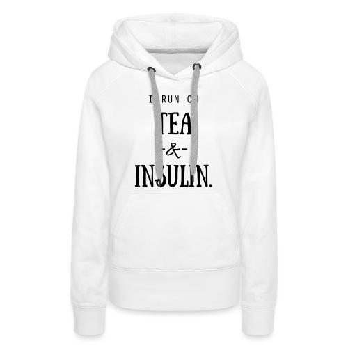I Run On Tea and Insulin - Women's Premium Hoodie
