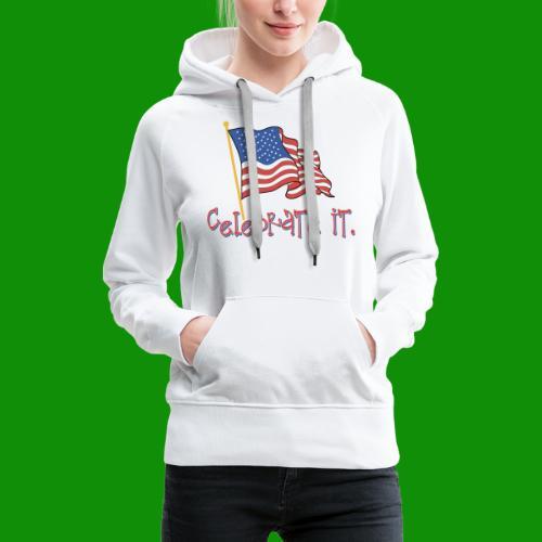 USA Celebrate It - Women's Premium Hoodie