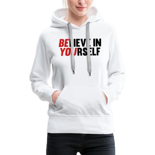 Believe in Yourself - Women's Premium Hoodie