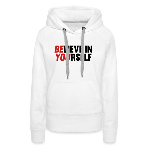 Believe in Yourself - Women's Premium Hoodie