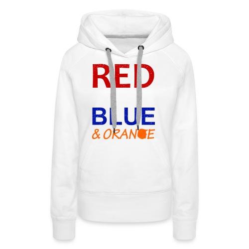 Red White Blue and Orange - Women's Premium Hoodie