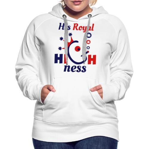 His Royal Highness - Women's Premium Hoodie