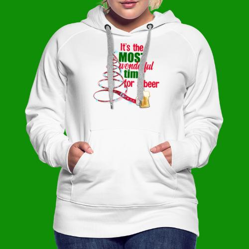 Most Wonderful Time For A Beer - Women's Premium Hoodie
