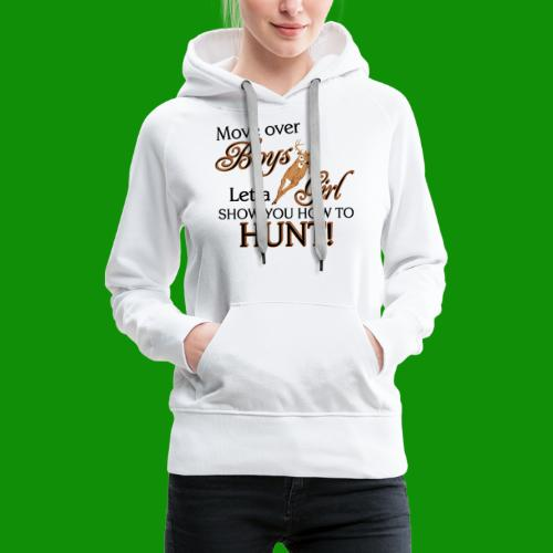 More Over Boys, Girls Hunt - Women's Premium Hoodie