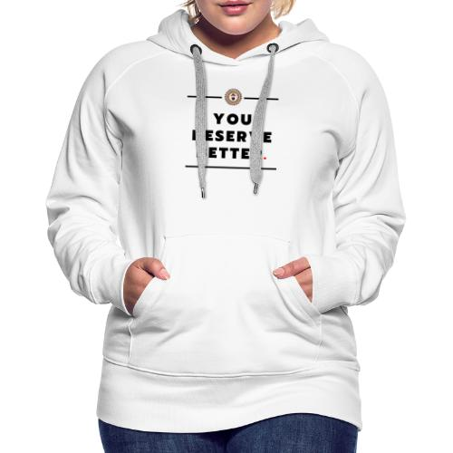 You Deserved Better - Women's Premium Hoodie