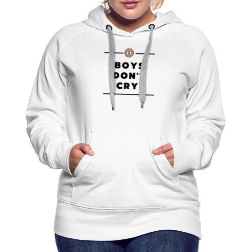 boys don't cry - Women's Premium Hoodie