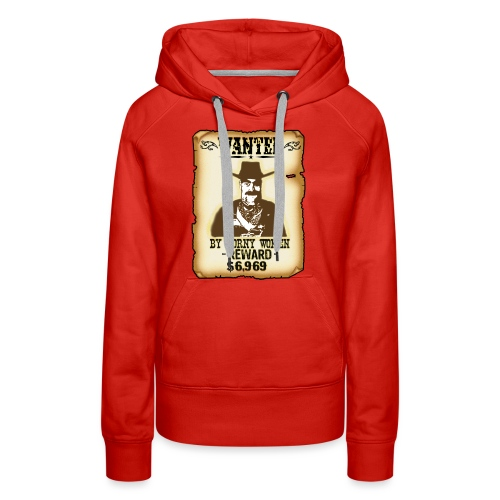 Cowboy Ox-Mad Wanted Poster! - Women's Premium Hoodie