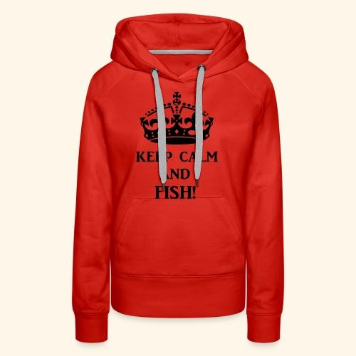 keep calm fish blk - Women's Premium Hoodie