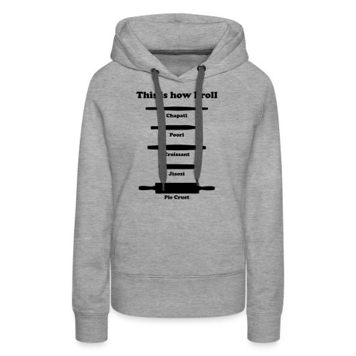This is How I Roll - Women's Premium Hoodie