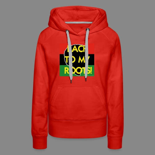 Back To My Roots - Women's Premium Hoodie