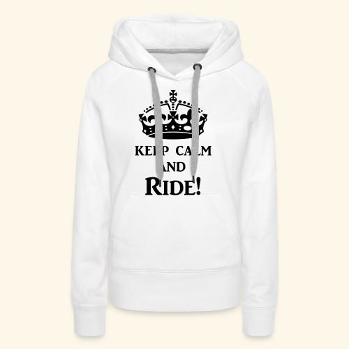 keep calm ride blk - Women's Premium Hoodie