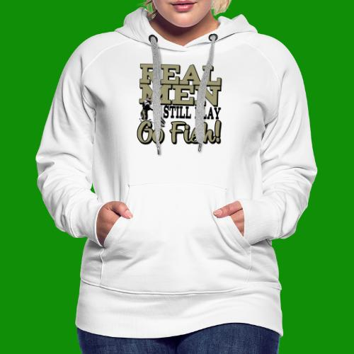 Real Men Still Play Go Fish - Women's Premium Hoodie