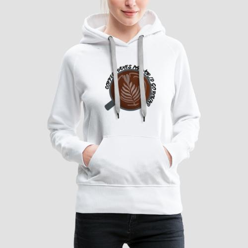 Coffee Is My World - Women's Premium Hoodie