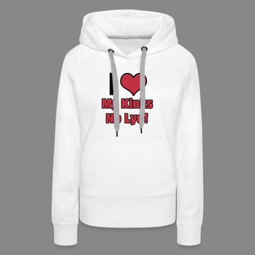 Love My Kinks No Lye - Women's Premium Hoodie