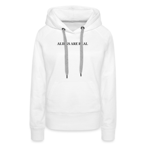 Aliens are Real - Women's Premium Hoodie