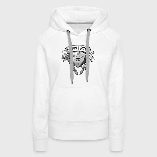 This Is How I Roll d20 - Women's Premium Hoodie