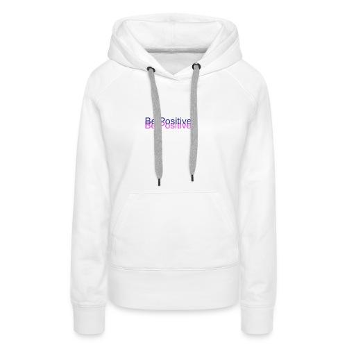 BePositive - Women's Premium Hoodie