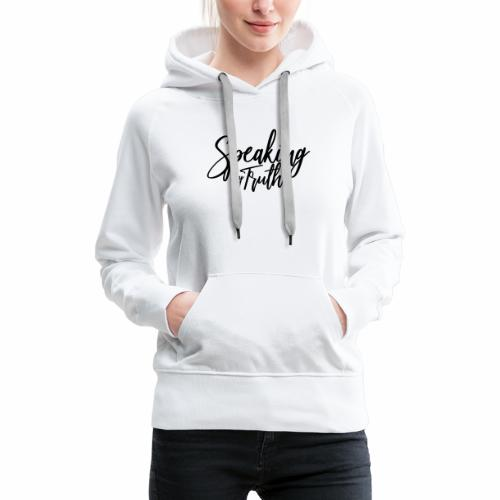 SPEAKING MY TRUTH - Women's Premium Hoodie