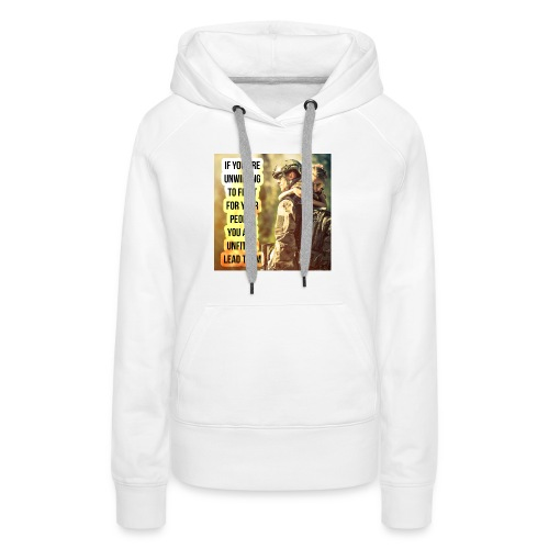 Leaders Fight For The Ones They Love - Women's Premium Hoodie