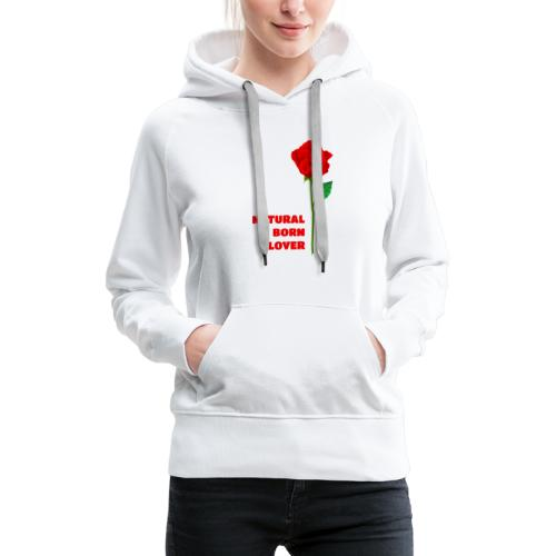 Natural Born Lover - I'm a master in seduction! - Women's Premium Hoodie