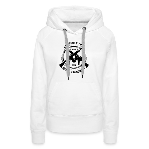 I Support The Second Amendment - Women's Premium Hoodie