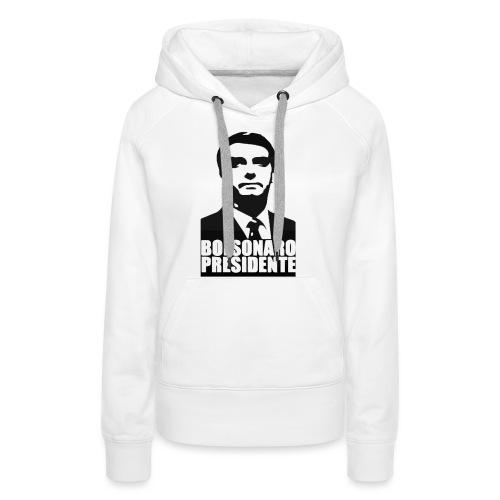 Bolsonaro Presidente - Women's Premium Hoodie