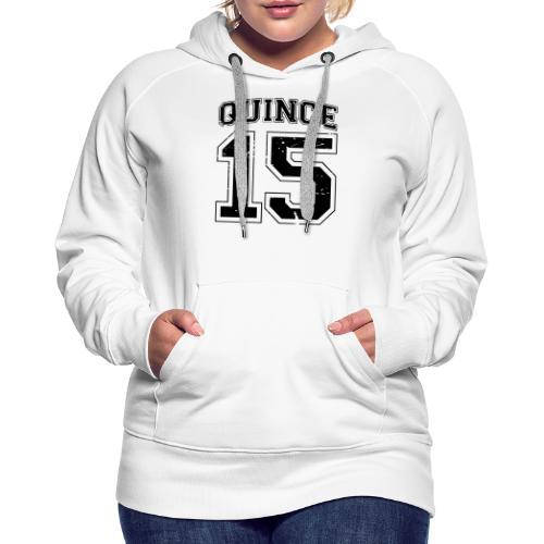 Quince 15 distressed - Women's Premium Hoodie