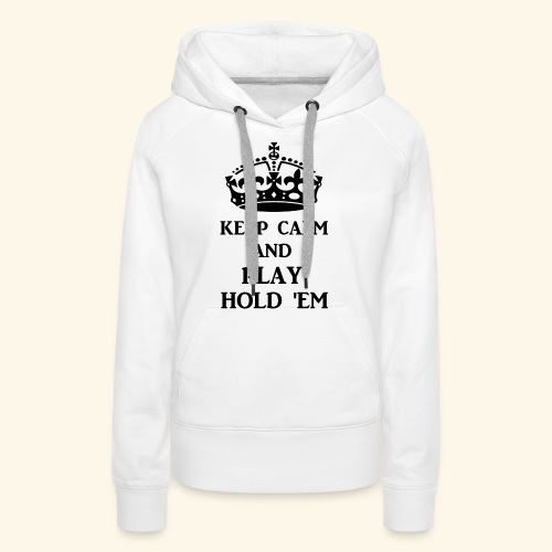 keep calm play hold em bl - Women's Premium Hoodie