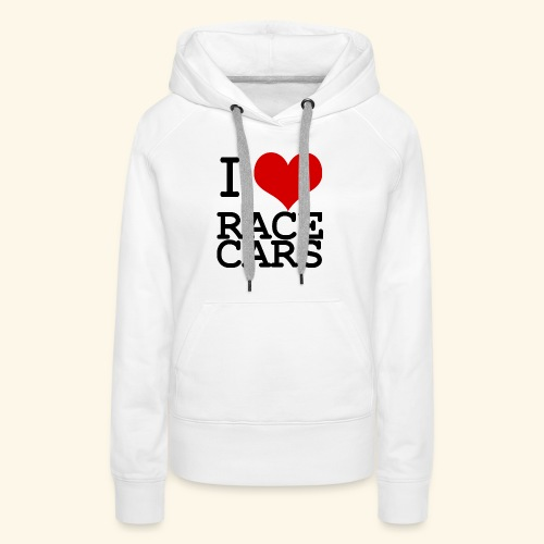 I Love Race Cars - Women's Premium Hoodie