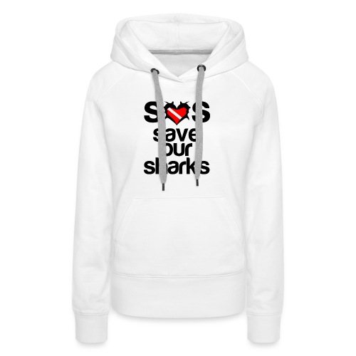 Save Our Sharks T-Shirt - Women's Premium Hoodie